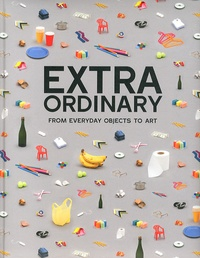 Sylvie Estrada - Extraordinary - From everyday objects to art.