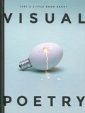 Sylvie Estrada - Just a little book about visual poetry.