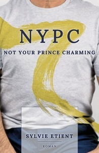 Sylvie Etient - NYPC - Not Your Prince Charming.
