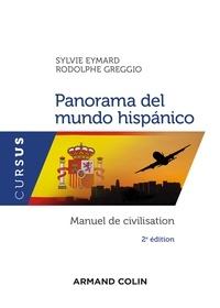 Sylvie Eymard et Rodolphe Greggio - Panorama del mundo hispánico - 2e éd. - Manuel de civilisation.