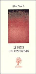Sylvie Fabre G - Le génie des rencontres.