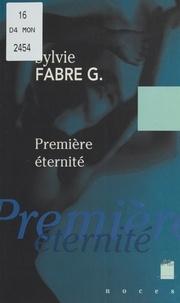 Sylvie Fabre G - Première éternité.