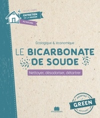 Le bicarbonate de soude- Nettoyer, désodoriser, détartrer - Sylvie Fabre |