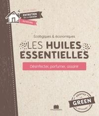 Il ebooks télécharger des forums Les huiles essentielles  - Désinfecter, parfumer, assainir en francais