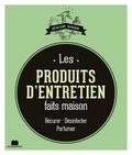 Sylvie Fabre - Les produits d'entretien faits maison - Récurer - Désinfecter - Parfumer.