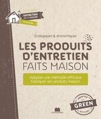 Les produits d'entretien faits maison- Récurer - Désinfecter - Parfumer - Sylvie Fabre |