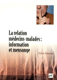 Sylvie Fainzang - La relation médecins-malades : information et mensonge.