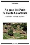 Sylvie Fanchette - Au pays des Peuls de Haute-Casamance - L'intégration territoriale en question.