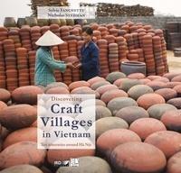 Sylvie Fanchette et Nicholas Stedman - Discovering Craft Villages in Vietnam - Ten itineraries around Hà Nội.