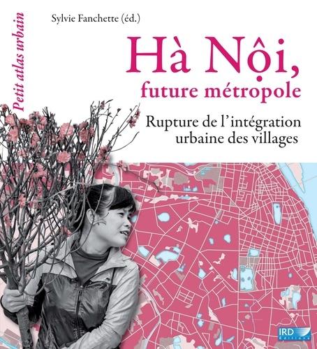 Hà Nôi, future métropole. Rupture dans l'intégration urbaine des villages