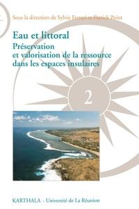 Sylvie Ferrari et Patrick Point - Eau et littoral - Préservation et valorisation de la ressource dans les espaces insulaires.