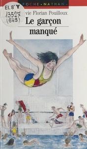 Sylvie Florian-Pouilloux et Charlotte Christensen - Le garçon manqué.