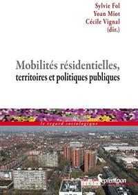 Sylvie Fol et Yoan Miot - Mobilités résidentielles, territoires et politiques publiques.