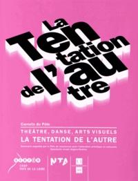Sylvie Fontaine - La tentation de l'autre - Théâtre, danse, arts visuels.