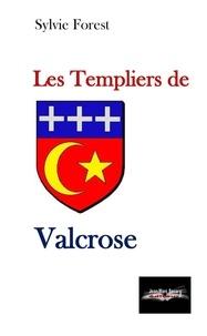 Sylvie Forest - Les templiers de valcrose.