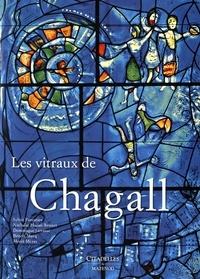 Sylvie Forestier et Nathalie Hazan-Brunet - Les vitraux de Chagall.