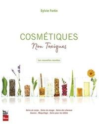 Sylvie Fortin - Cosmétiques non toxiques - Les nouvelles recettes.