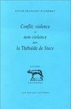"""Sylvie Franchet d'Espèrey - Conflit, violence et non-violence dans la """"Thébaïde"""" de Stace."""