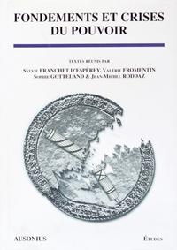 Sylvie Franchet d'Espèrey et Valérie Fromentin - Fondements et crises du pouvoir.