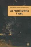 Sylvie Franchet d'Espèrey et Carlos Lévy - Les présocratiques à Rome.