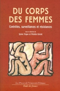 Sylvie Frigon et Michèle Kérisit - Études des femmes  : Du corps des femmes - Contrôles, surveillances et résistances.