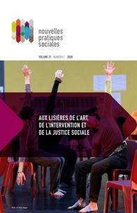 Sylvie Frigon et Claire Jenny - Nouvelles pratiques sociales  : Nouvelles pratiques sociales. Vol. 31 No. 1, Printemps 2020 - Aux lisières de l'art, de l'intervention et de la justice sociale.