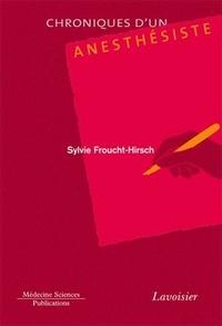 Sylvie Froucht-Hirsch - Chroniques d'un anesthésiste.