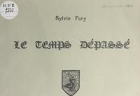 Sylvie Fury - Le temps dépassé.