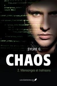 Sylvie G. - Chaos  : Chaos T.2 - Mensonges et trahisons.