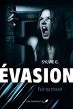 Sylvie G. - Evasion  : Évasion, T.2 - Fuir ou mourir.