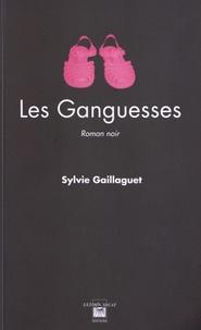 Sylvie Gaillaguet - Les Ganguesses.