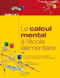 Le calcul mental à lécole élémentaire - Les bases du calcul nécessaires à lapprentissage des mathématiques.pdf