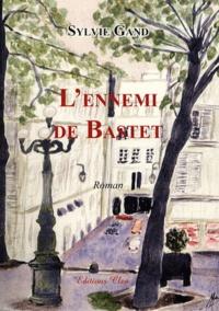 Sylvie Gand - L'ennemi de Bastet (ou le Félicide).