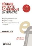 Sylvie Garnier et Alan Savage - Rédiger un texte académique en français - Niveau B2 à C2. 1 Cédérom