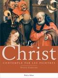 Sylvie Garoche - Le Christ contemplé par les peintres.