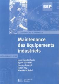 Sylvie Gaudeau - Maintenance des équipements industriels - Livre du professeur.