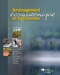 Sylvie Gauthier et Marie-Andrée Vaillancourt - Aménagement écosystémique en forêt boréale.
