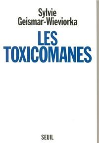Sylvie Geismar-Wieviorka - Les toxicomanes.