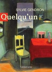 Sylvie Gendron - Quelqu'un.