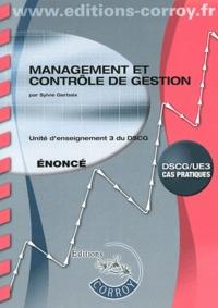 Sylvie Gerbaix - Management et contrôle de gestion DSCG 3 - Enoncé.