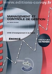 Management et contrôle de gestion UE 3 du DSCG- Enoncé - Sylvie Gerbaix |