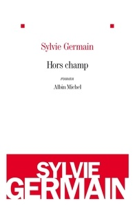 Sylvie Germain et Sylvie Germain - Hors champ.