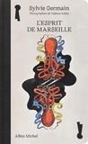 Sylvie Germain - L'esprit de Marseille.