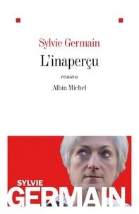 Sylvie Germain et Sylvie Germain - L'Inaperçu.