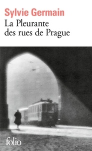 Sylvie Germain - La Pleurante des rues de Prague.