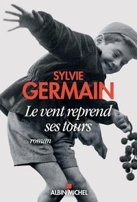 Sylvie Germain - Le vent reprend ses tours.