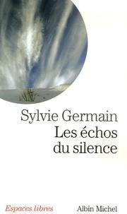 Sylvie Germain - Les échos du silence.