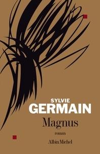 Sylvie Germain et Sylvie Germain - Magnus.