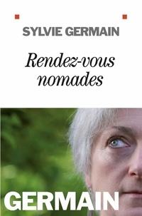 Sylvie Germain et Sylvie Germain - Rendez-vous nomades.