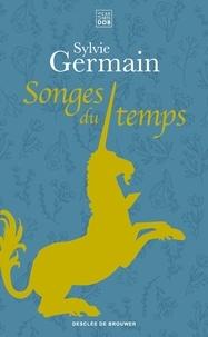 Sylvie Germain - Songes du temps.
